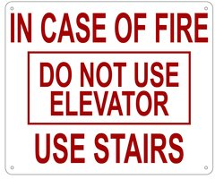 IN CASE OF FIRE DO NOT USE ELEVATOR USE STAIRS SIGN- REFLECTIVE !!! (ALUMINUM 10X12)