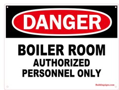 DANGER - BOILER ROOM AUTHORIZED PERSONNEL ONLY (Aluminum)