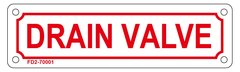 DRAIN VALVE SIGN (ALUMINUM SIGN SIZED 2X7)