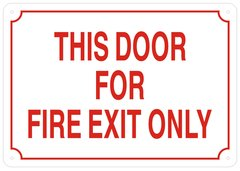 THIS DOOR FOR FIRE EXIT ONLY SIGN- REFLECTIVE !!! (ALUMINUM SIGNS 7X10)