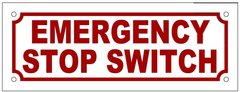 EMERGENCY STOP SWITCH SIGN (ALUMINUM SIGN SIZED 3X8)