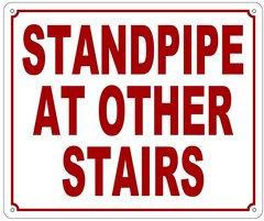 STANDPIPE AT OTHER STAIRS SIGN (ALUMINUM SIGN SIZED 10X12)