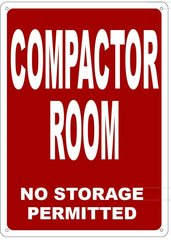 COMPACTOR ROOM NO STORAGE PERMITTED SIGN- REFLECTIVE !!! (ALUMINUM 14X10)