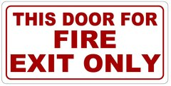 THIS DOOR FOR FIRE EXIT ONLY SIGN (ALUMINUM SIGN SIZED 7X14)