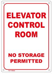 ELEVATOR CONTROL ROOM NO STORAGE PERMITTED SIGN (ALUMINUM SIGN SIZED 7X10)
