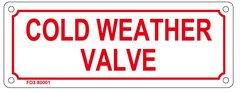 COLD WEATHER VALVE SIGN (ALUMINUM SIGN SIZED 3X8)