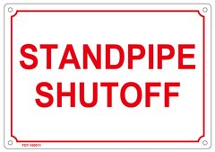 STANDPIPE SHUTOFF SIGN (ALUMINUM SIGN SIZED 7X10)