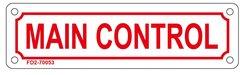 MAIN CONTROL SIGN (ALUMINUM SIGN SIZED 2X7)