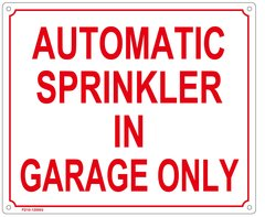 AUTOMATIC SPRINKLER IN GARAGE ONLY SIGN (ALUMINUM SIGN SIZED 10X12)