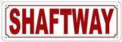 SHAFTWAY SIGN- REFLECTIVE !!! (ALUMINUM 4X12)