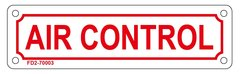 AIR CONTROL SIGN (ALUMINUM SIGN SIZED 2X7)