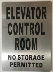 ELEVATOR CONTROL ROOM NO STORAGE PERMITTED SIGN- BRUSHED ALUMINUM (ALUMINUM SIGNS 14X10)- The Mont Argent Line