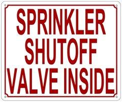 SPRINKLER SHUTOFF VALVE INSIDE SIGN (ALUMINUM SIGN SIZED 10X12)
