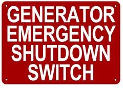 GENERATOR EMERGENCY SHUTDOWN SWITCH SIGN (ALUMINUM SIGN SIZED 7X10)