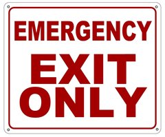 EMERGENCY EXIT ONLY SIGN (ALUMINUM SIGN SIZED 10X12)