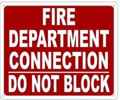 FIRE DEPARTMENT CONNECTION DO NOT BLOCK SIGN- REFLECTIVE !!! (ALUMINUM 10X12)