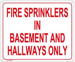 FIRE SPRINKLERS IN BASEMENT AND HALLWAYS ONLY SIGN (ALUMINUM SIGN SIZED 10X12)