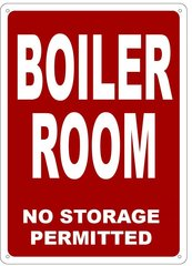 BOILER ROOM NO STORAGE PERMITTED SIGN- REFLECTIVE !!! (ALUMINUM 14X10)