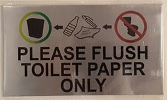 FLUSH TOILET PAPER ONLY SIGN – BRUSHED ALUMINUM (4X7)