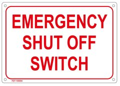 EMERGENCY SHUT OFF SWITCH SIGN (ALUMINUM SIGN SIZED 7X10)