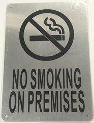 NO SMOKING ON PREMISES SIGN- BRUSHED ALUMINUM (ALUMINUM SIGNS 10X7)- The Mont Argent Line