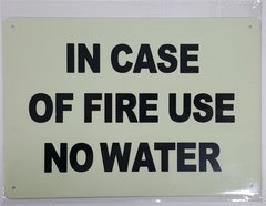 IN CASE OF FIRE USE NO WATER SIGN - PHOTOLUMINESCENT GLOW IN THE DARK SIGN (PHOTOLUMINESCENT ALUMINUM SIGNS 7X10)