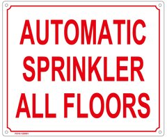 AUTOMATIC SPRINKLER ALL FLOORS SIGN (ALUMINUM SIGN SIZED 10X12)