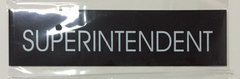 SUPERINTENDENT SIGN – BLACK (2X7.75)