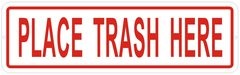 PLACE TRASH HERE SIGN- REFLECTIVE SIGN (ALUMINUM SIGNS 3X10)