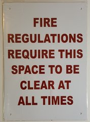 FIRE REGULATIONS REQUIRE THIS SPACE TO BE CLEAR AT ALL TIMES SIGN– WHITE ALUMINUM (14X10)