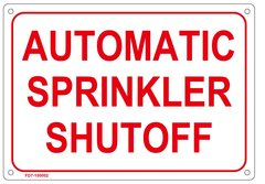 AUTOMATIC SPRINKLER SHUTOFF SIGN (ALUMINUM SIGN SIZED 7X10)