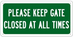 KEEP GATE CLOSED SIGN (6X12)