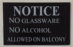 NO GLASSSWARE NO ALCOHOL ALLOWED ON BALCONY SIGN – BLACK (2.5X4)
