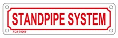 STANDPIPE SYSTEM SIGN (ALUMINUM SIGN SIZED 2X7)