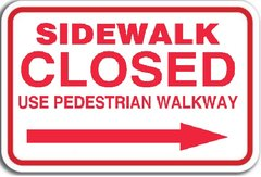 SIDEWALK CLOSED (RIGHT ARROW) SIGN ALUMINIUM
