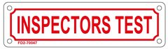 INSPECTORS TEST SIGN (ALUMINUM SIGN SIZED 2X7)