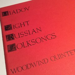Music - Liadov - Eight Russian Folksongs - for WWQuintet