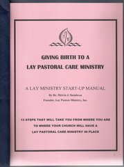 Giving Birth to a Lay Pastors Ministry