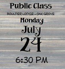 07-24 Public Class - Boulder Lodge 6:30 pm