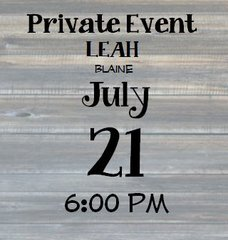 07-21 Private Event - Leah 6:00 pm