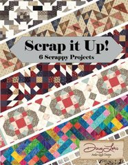 Scrap it Up! 6 Fantastic Projects for Your Scraps designed by Doug Leko of Antler Quilt Design for Moda Fabrics