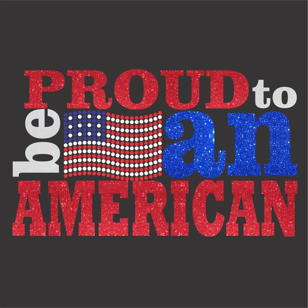 Proud To Be An American Glitter Vinyl And Rhinestone