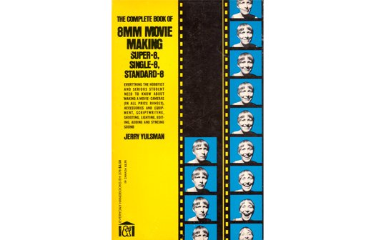 The Complete Book of 8mm Movie Making by Jerry Yulsman (Soft Cover)