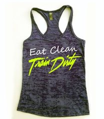 Eat Clean Train Dirty Burnout Workout Tank (Fitted)