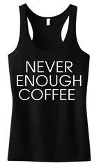 Never Enough Coffee Tank