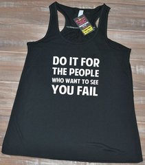 Do It For The People Who Want To See You Fail Workout Tank