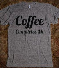 Coffee Completes Me Tee