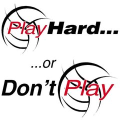 Play Hard or Don't Play Volleyball Tee