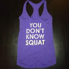 You Don't Know Squat Workout Tank