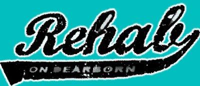Rehab on Dearborn
